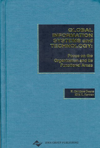 Global Information Systems and Technology Focus on the Organization and Its Functional Areas (...