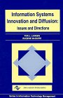 Information Systems Innovation and Diffusion: Issues &: Larsen, Tor J.,