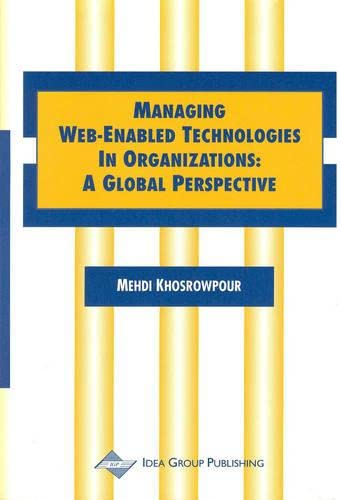 9781878289728: Managing Web-Enabled Technologies in Organizations: A Global Perspective