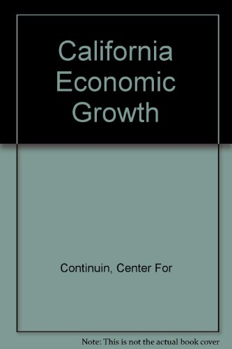 California Economic Growth: Continuin, Center For