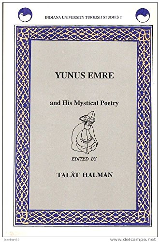 Yunus Emre and His Mystical Poetry (Indiana University Turkish Studies, 2) (1878318012) by Yunus Emre