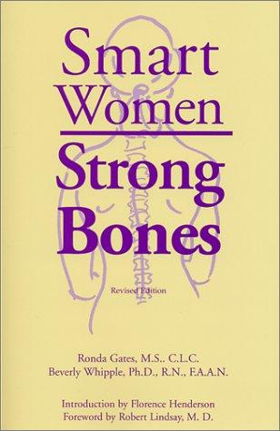 Smart Women, Strong Bones: Gates, Ronda; Whipple, Dr. Beverly