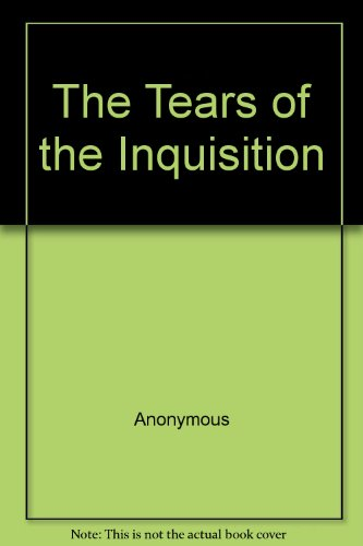 The Tears of the Inquisition: Anonymous