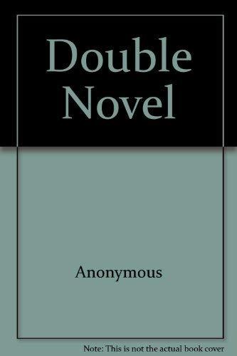 Double Novel: The Metamorphosis of Lisette Joyaux and the Story of Monique: Kasak, R.