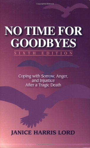9781878321305: No Time For Goodbyes: Coping with Sorrow, Anger, and Injustice After a Tragic Death