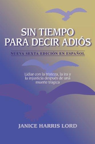 9781878321381: Sin tiempo para decir adiós (No Time For Goodbyes) (Spanish Edition)