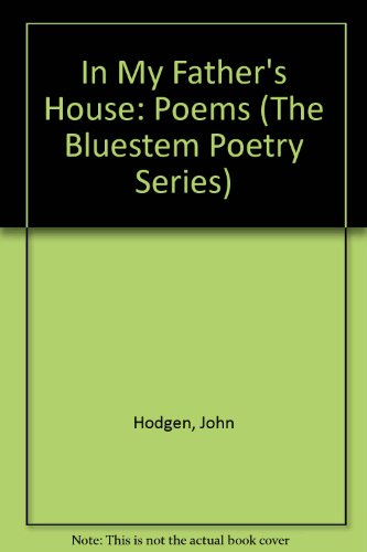 9781878325099: In My Father's House: Poems (The Bluestem Poetry Series)