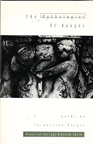 The Mythologies of Danger: Berger, Jacqueline