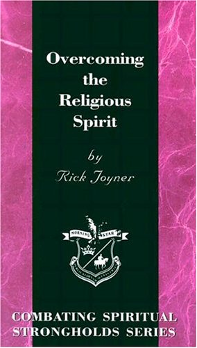 9781878327444: Overcoming the Religious Spirit (Combating Spiritual Strongholds Series)