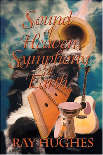 9781878327932: Sound of Heaven, Symphony of Earth
