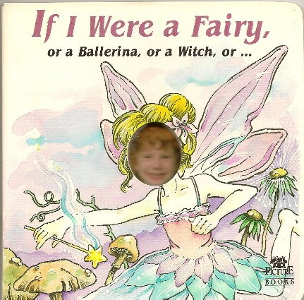 9781878338013: If I were a Fairy, or a Ballerina, or a Witch, or...
