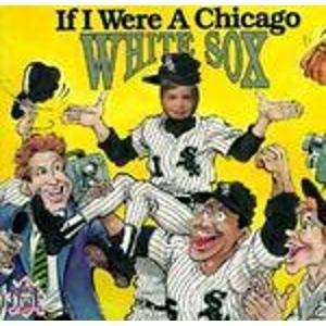 9781878338150: If I Were a Chicago White Sox (Picture Me Books)