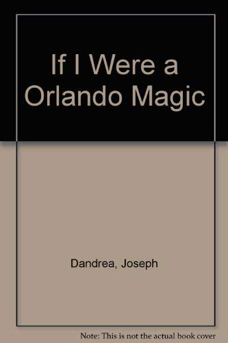 If I Were an Orlando Magic: Joseph C. D'Andrea