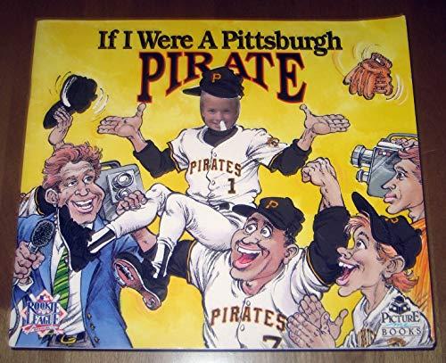 9781878338631: If I Were a Pittsburgh Pirate