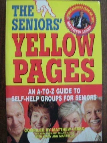 The seniors' yellow pages: An a-z guide to self-help groups for seniors (1878346431) by Lesko, Matthew