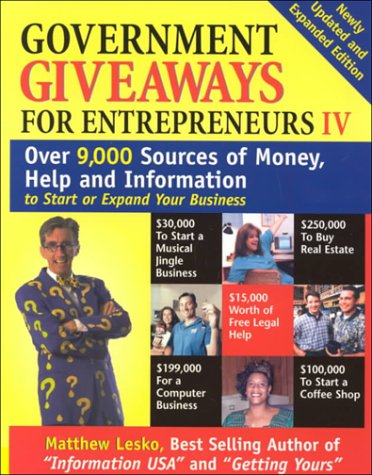 Government Giveaways for Entrepreneurs IV (1878346598) by Lesko, Matthew