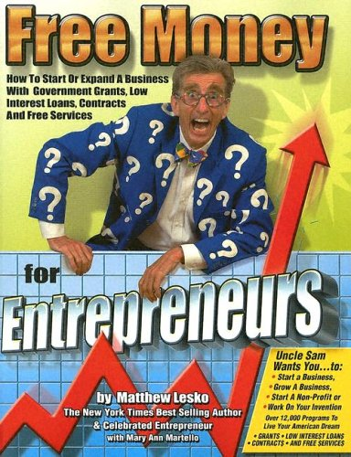9781878346698: Free Money for Entrepreneurs: You Won't Get Rich Working for Somebody Else: 0 (Free Money Books)