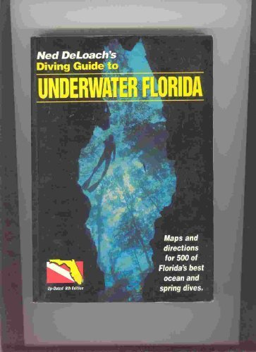 9781878348043: Ned Deloach's Diving Guide to Underwater Florida