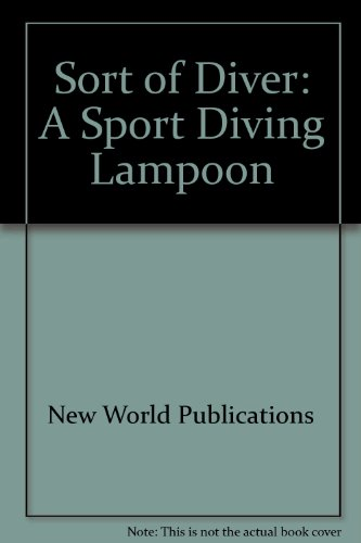 Sort of Diver: A Sport Diving Lampoon: New World Publications, Richard Collins, Patricia Collins