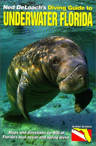 9781878348135: Ned Deloach's Diving Guide to Underwater Florida