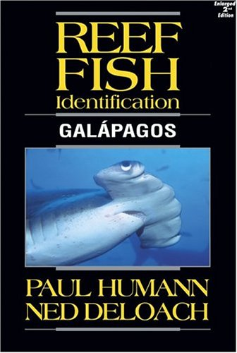Reef Fish Identification: Galapagos (9781878348357) by Paul Humann; Ned DeLoach