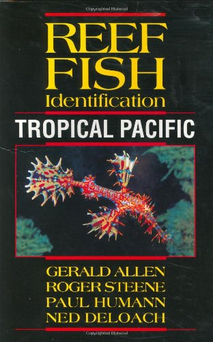 Reef Fish Identification - Tropical Pacific: Ned DeLoach, Paul