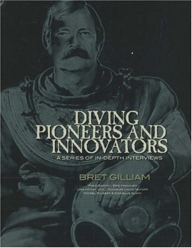 Diving Pioneers and Innovators: Bret Gilliam