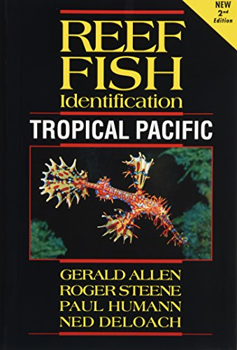 Reef Fish Identification Tropical Pacific 2nd Edition: Humann, Paul; DeLoach,