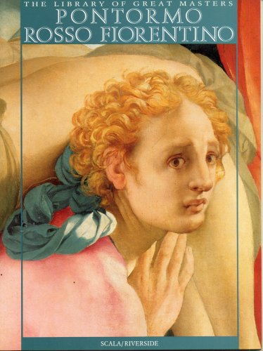 9781878351487: Pontormo and Rosso Fiorentino (Library of Great Masters)