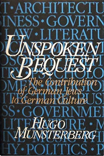 9781878352101: Unspoken Bequest: The Contribution of German Jews to German Culture