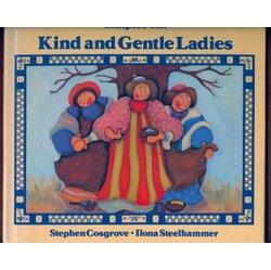 9781878363206: The Kind and Gentle Ladies (Stephen Cosgrove Storybook Readers Ser)