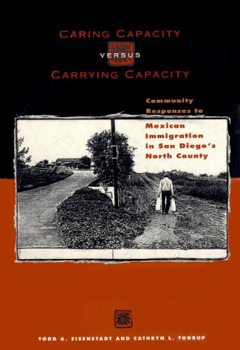 9781878367167: Caring Capacity Versus Carrying Capacity: Community Responses to Mexican Immigration in San Diego's North County (Monograph, Vol 39)