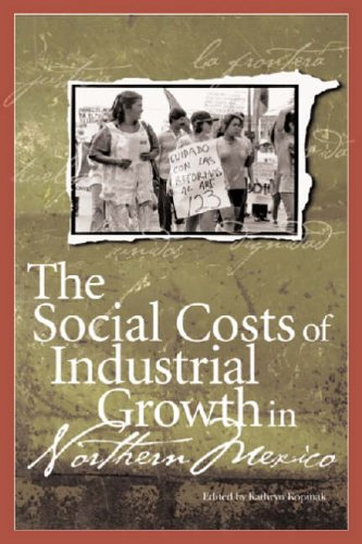 9781878367518: The Social Costs Of Industrial Growth in Northern Mexico (U.S.-MEXICO CONTEMPORARY PERSPECTIVES SERIES)