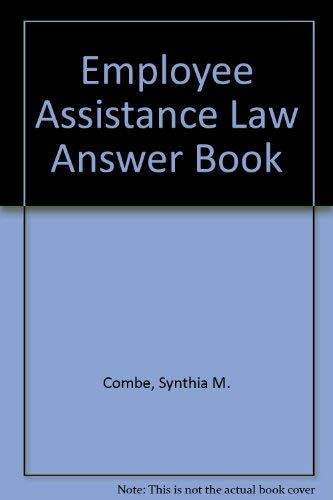 9781878375216: Employee Assistance Law Answer Book