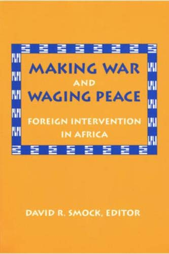 9781878379290: Making War and Waging Peace: Foreign Intervention in Africa