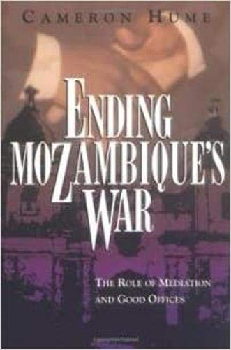 9781878379382: Ending Mozambique's War: The Role of Mediation and Good Offices