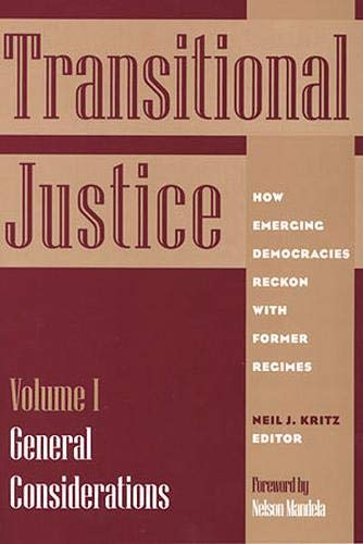 9781878379436: Transitional Justice: General Considerations v. 1: How Emerging Democracies Reckon with Former Regimes