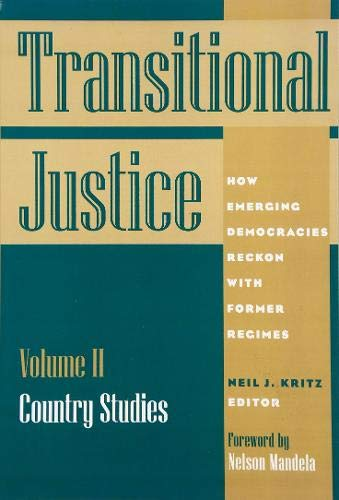 9781878379481: Transitional Justice: How Emerging Democracies Reckon with Former Regimes, Volume II: Country Studies