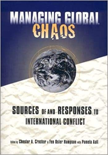 9781878379580: Managing Global Chaos: Sources of and Responses to International Conflict