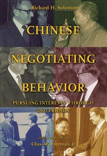 9781878379863: Chinese Negotiating Behavior: Pursuing Interests Through 'Old Friends' (Cross-Cultural Negotiation Books)