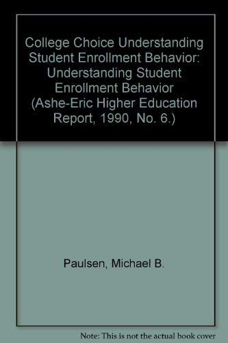 9781878380036: College Choice Understanding Student Enrollment Behavior (Ashe-Eric Higher Education Report, 1990, No. 6.)