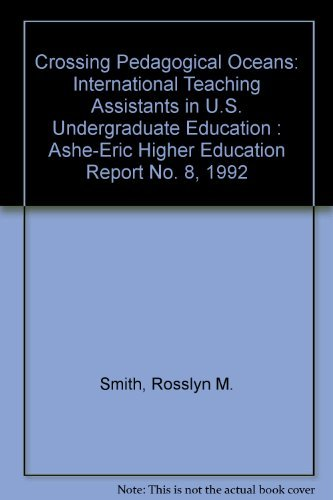 Crossing Pedagogical Oceans : International Teaching Assistants: Rosslyn M. Smith;