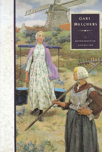Gari Melchers: A Retrospective Exhibition: Melchers, Gari; Lesko, Diane; Persson, Esther; Museum of...