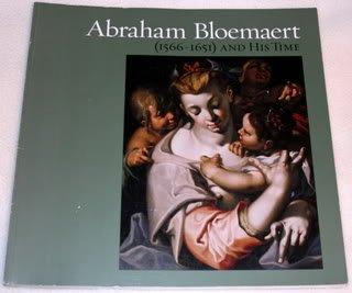 Abraham Bloemaert (1566-1651) and His Time [Jan: Marcel G. Roethlisberger;