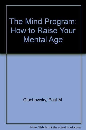 9781878398130: The Mind Program: How to Raise Your Mental Age