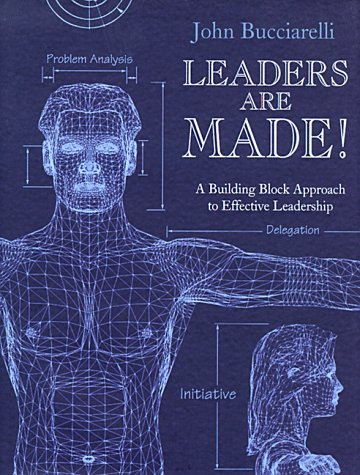 9781878398178: Leaders Are Made!: A Building Block Approach to Effective Leadership