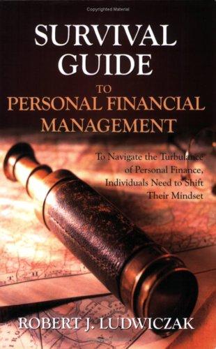 Survival Guide to Personal Financial Management: Robert J. Ludwiczak