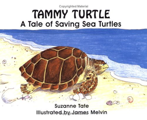 9781878405050: Tammy Turtle: A Tale of Saving Sea Turtles (No. 11 in Suzanne Tate's Nature Series)