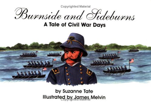 Burnside and Sideburns: A Tale of Civil War Days (No. 3 in Suzanne Tate's History Series): ...