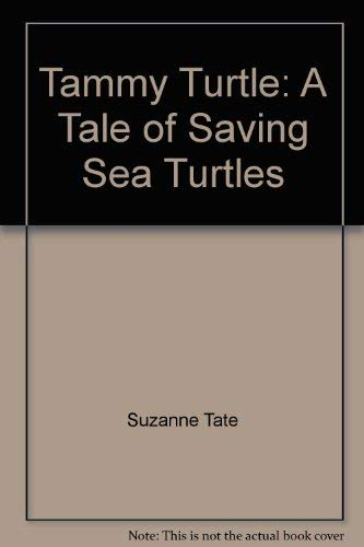 9781878405456: Tammy Turtle: A Tale of Saving Sea Turtles